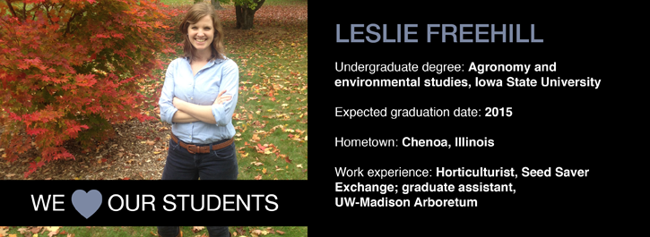 Leslie Freehill; from Illinois, expected to graduate 2015, undegrad from Iowa state