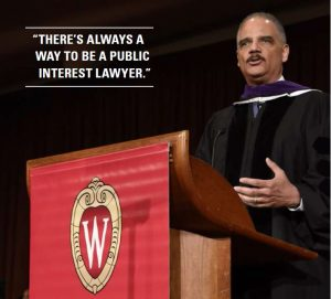 """Eric Holder with quote """"There's always a way to be a public interest lawyer"""""""